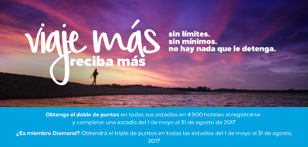DOBLE o TRIPLE de puntos Hilton Honors en tus estancias hasta el 31 de agosto de 2017.