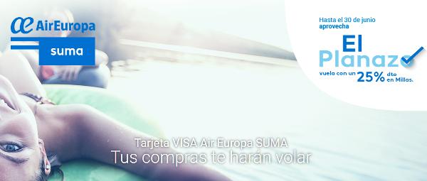 El Planazo: recibe un 25% de descuento en millas Suma con la tarjeta Visa Air Europa.